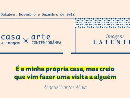 IMAGENS LATENTES _ Manuel Santos Maia