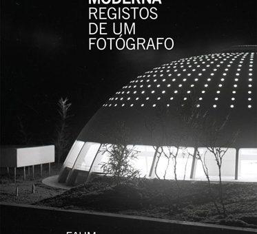 Arquitectura moderna. Registos de um Fotógrafo